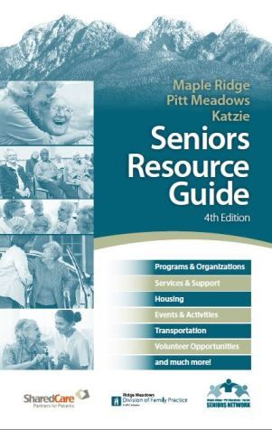 Maple Ridge Pitt Meadows Katzie Seniors Resource Guide - 4th Edition
