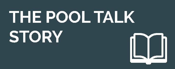 The Pool Talk Story