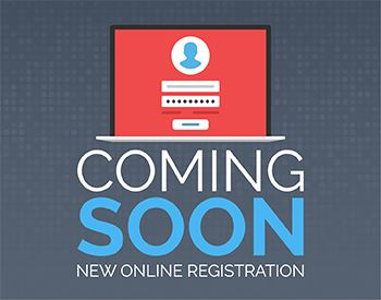 New Online Registration Coming Soon