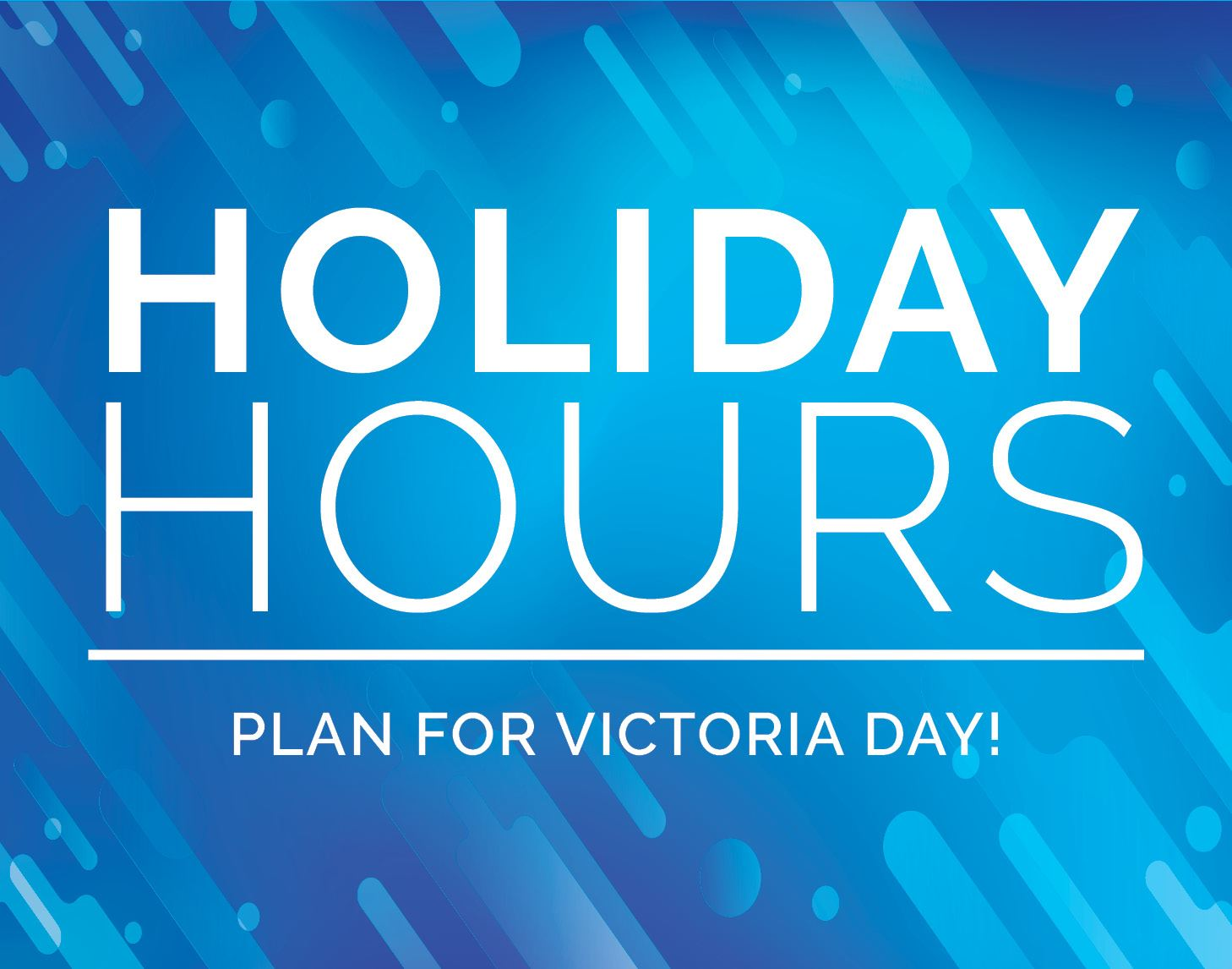 Holiday Hours Victoria Day
