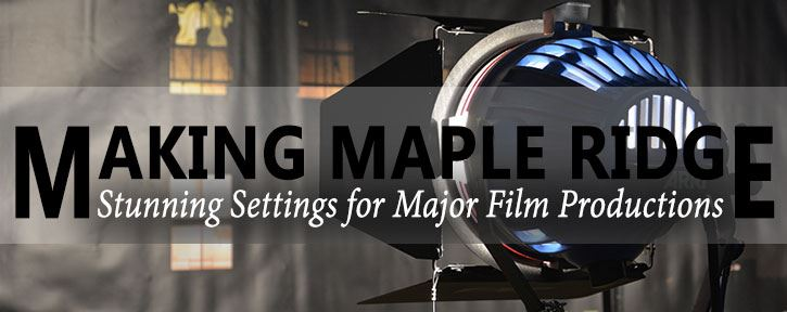 Filming Industry Means Business in Maple Ridge